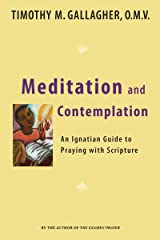 Meditation and Contemplation: An Ignatian Guide to Prayer with Scripture (Crossroad Book) Kindle Edition