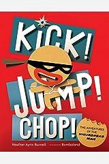 Kick! Jump! Chop!: The Adventures of the Ninjabread Man Hardcover