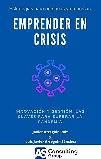Emprender En Crisis: Innovacion y Gestión las claves para s