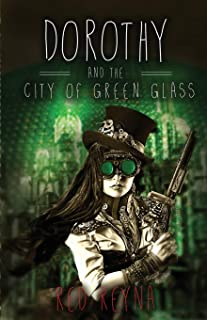 Dorothy and the City of Green Glass: Book Two of The Topaz Road Trilogy