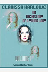 Clarissa Harlowe : Or the History of a Young Lady, Volume I (Illustrated) Kindle Edition