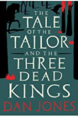 The Tale of the Tailor and the Three Dead Kings: A medieval ghost story Kindle Edition
