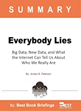 Summary Of Everybody Lies  by Seth Stephens-Davidowitz: Big Data, New Data, and What the Internet Can Tell Us about Who We...