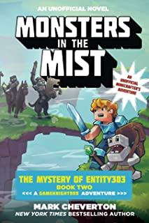 Monsters in the Mist: The Mystery of Entity303 Book Two: A Gameknight999 Adventure: An Unofficial Minecrafter`s Adventure (Gameknight999 Series)