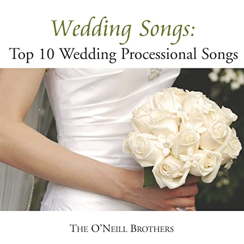 Wedding Processional Songs.Wedding Songs Top 10 Wedding Processional Songs By The O Neill