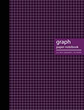 Graph Paper Notebook: Purple Cover - 5x5 Graph Paper Notebook - Blank Quad Ruled 1/4 inch Square Lined Grid Pages and Whit...