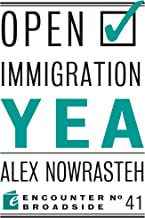 Open Immigration: Yea & Nay (Encounter Broadsides Book 41)