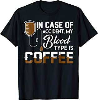 In Case Of Accident My Blood Type Is Coffee Tshirt Gifts
