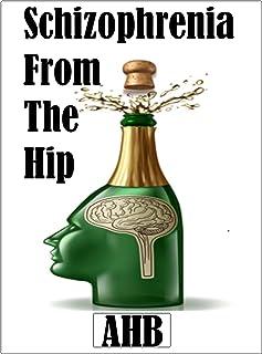 Schizophrenia From The Hip