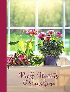 Pink Hostas & Flowers in Sunshine Window Planter Box: Blank Notebook Journal (Sun & Sunshine Notebooks)