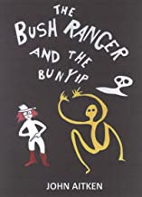 The Bushranger And The Bunyip: An Australian Story For Children of All Ages