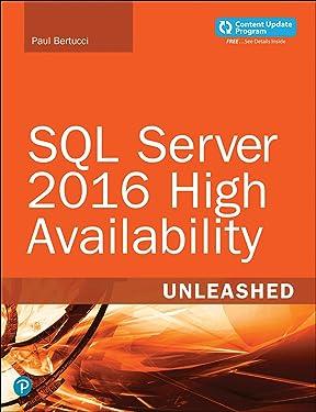SQL Server 2016 High Availability Unleashed (includes Content Update Program): SQL Serv 2016 High ePub _1