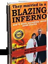 They Married in a Blazing Inferno - weird news true stories