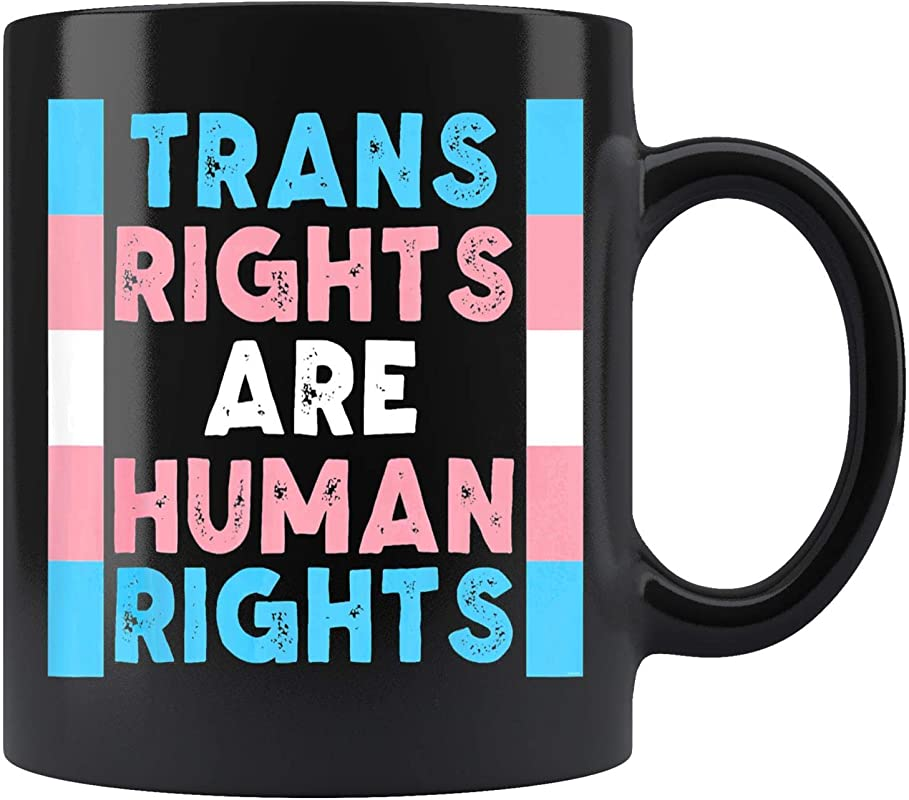 Trans Rights Are Human Rights Mug Coffee Mug 11oz Gift Tea Cups 15oz