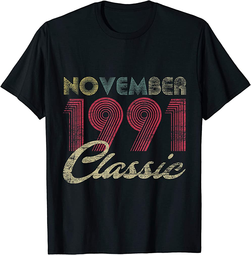 Classic November 1991 Bday Men Women Gifts 29th Birthday T-shirt
