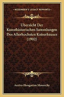 Ubersicht Der Kunsthistorischen Sammlungen Des Allerhochsten Kaiserhauses (1902)