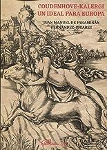 Coudenhove-Kalergi. Un ideal para Europa (Spanish Edition)