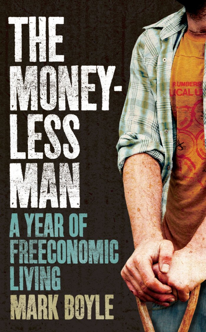 Download The Moneyless Man: A Year Of Freeconomic Living 