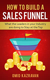 How to Build a Sales Funnel: What the Leaders in Your Industry Are Doing To Stay At the Top
