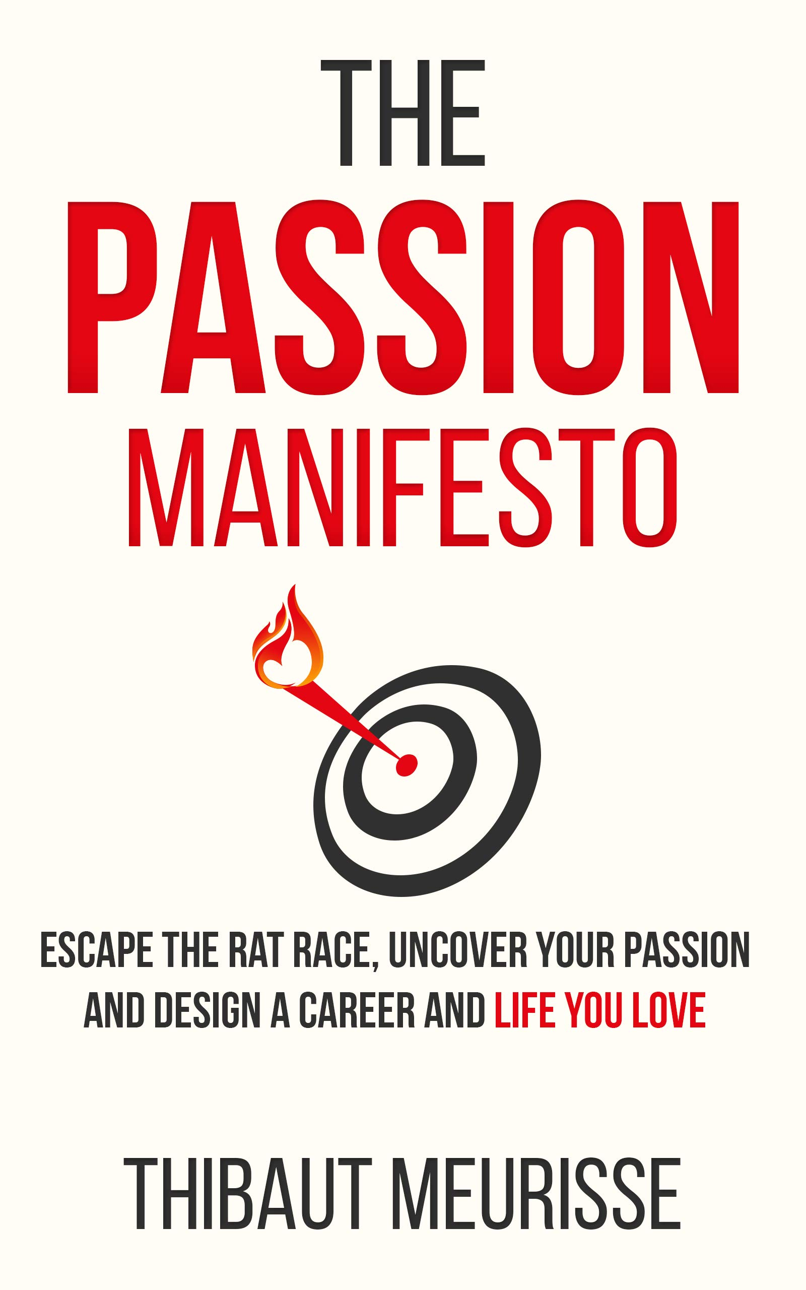 Image OfThe Passion Manifesto: Escape The Rat Race,  Uncover Your Passion And Design A Career And Life You Love