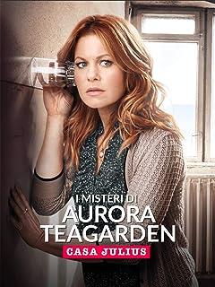 I misteri di Aurora Teagarden: Casa Julius