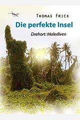 Die perfekte Insel: Abenteuer Malediven Kindle Ausgabe