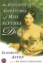 The Exploits & Adventures of Miss Alethea Darcy: A Novel