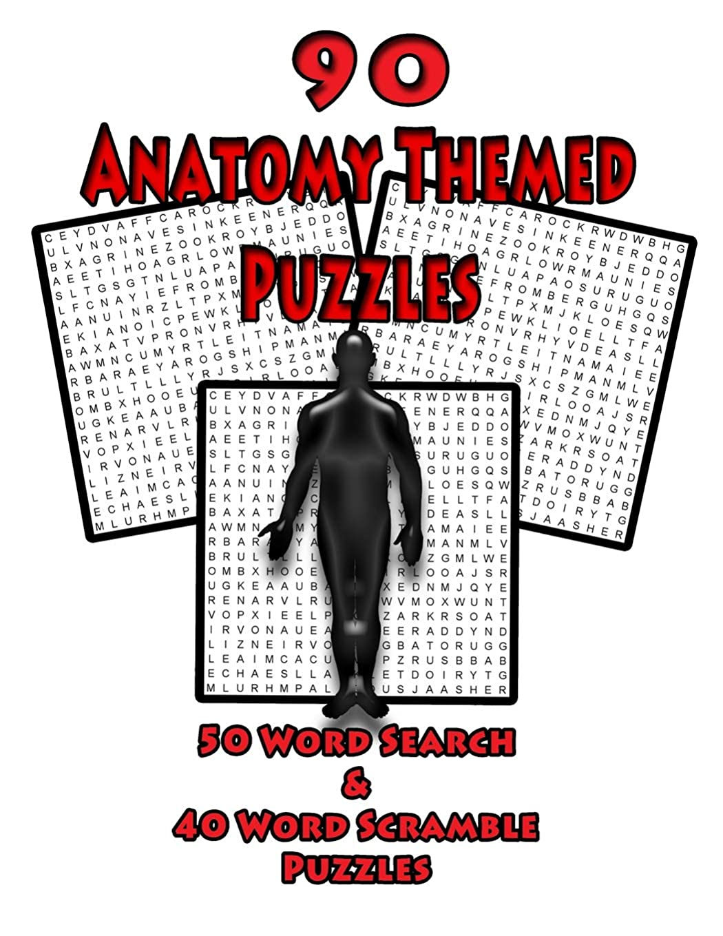 年金領域大きなスケールで見ると90 Anatomy Themed Puzzles: 50 Word Search Puzzles And 40 Word Scramble Puzzles For Anatomy Students, Doctors, Nurses and Puzzle Lovers Of All Types, Large 8.5 x 11 Puzzle Book (On Target Puzzles)