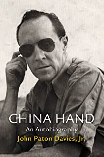 China Hand: An Autobiography (Haney Foundation Series)