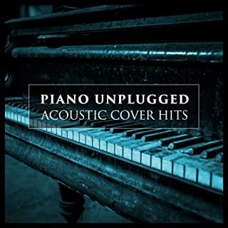 Piano Unplugged (Acoustic Cover Hits)