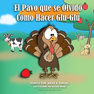El Pavo que se olvidó cómo hacer Glu-Glú (Spanish Edition)