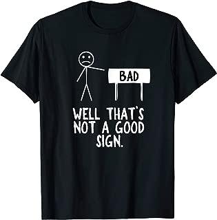 Well That's Not A Good Sign Hilarious Pun Geek Gift Shirt