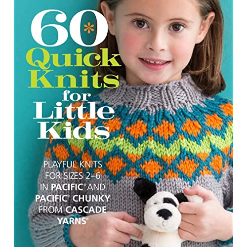 2e2f48f78 60 Quick Knits for Little Kids  Playful Knits for Sizes 2 - 6 in Pacific