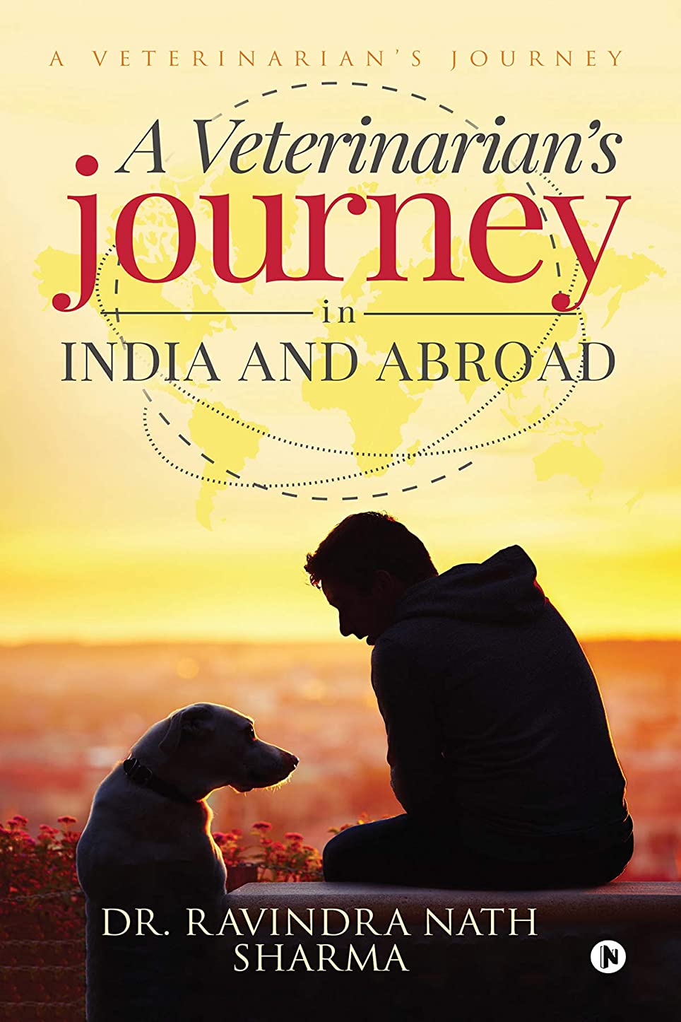 満足軽蔑するエゴマニアA Veterinarian's journey in India and abroad (English Edition)