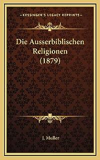 Die Ausserbiblischen Religionen (1879)