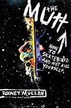 Mullen, R: The Mutt: How to Skateboard and Not Kill Yourself