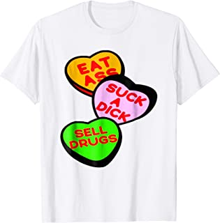 EAT ASS SUCK A DICK SELL DRUGS TSHIRT
