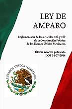 Ley de Amparo, Reglamentaria de los artículos 103 y 107 de la Constitución Política de los Estados Unidos Mexicanos (Spanish Edition)