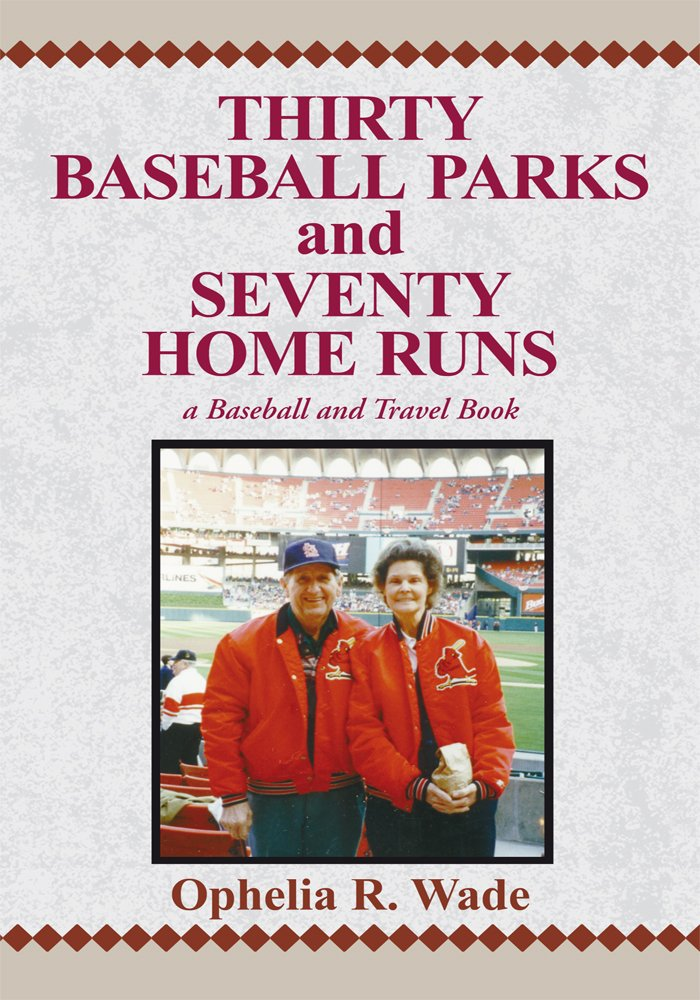 Image OfThirty Baseball Parks And Seventy Home Runs: A Baseball And Travel Book (English Edition)