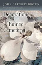 Decorations in a Ruined Cemetery: A Novel With an Introduction by the Author (Southern Revivals)