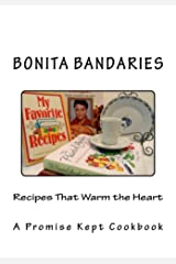 Recipes That Warm the Heart: A Promise Kept Cookbook Kindle Edition