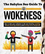 The Babylon Bee Guide to Wokeness