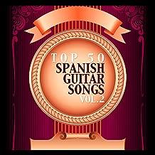 Top 50 Spanish Guitar Songs Vol. 2