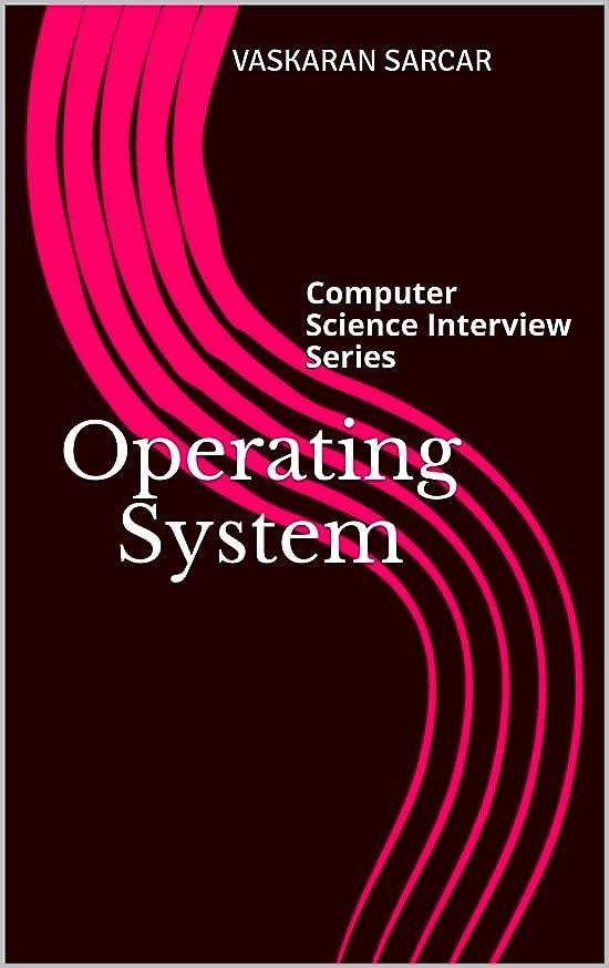 到着する同様に容量Operating System: Computer Science Interview Series (English Edition)