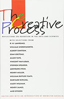 The Creative Process: Reflections on the Invention in the Arts and Sciences
