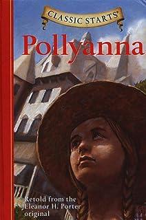 Classic Starts®: Pollyanna: Retold from the Eleanor H. Porter Original
