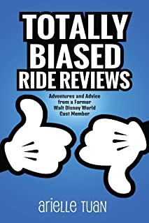 Totally Biased Ride Reviews: Adventures and Advice from a Former Walt Disney World Cast Member (English Edition)