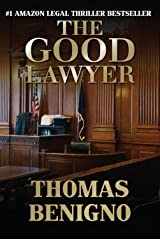 The Good Lawyer: A Legal Thriller Inspired By A True Story (The Good Lawyer Series Book 1) Kindle Edition