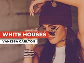 White Houses in the Style of Vanessa Carlton