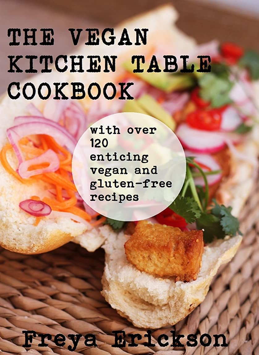 The Vegan Kitchen Table Cookbook: with over 125 enticing vegan and gluten free recipes (English Edition)
